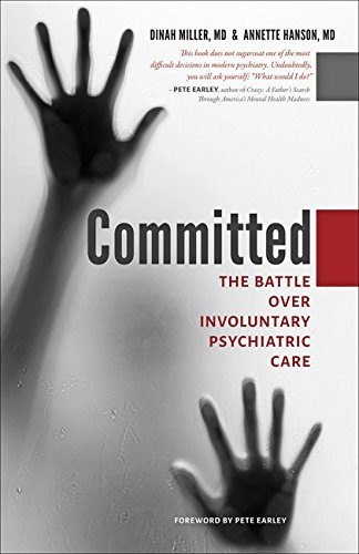 Committed: The Battle over Involuntary Psychiatric Care