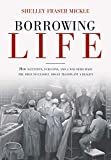 img - for Borrowing Life: How Scientists, Surgeons, and a War Hero Made the First Successful Organ Transplant a Reality book / textbook / text book