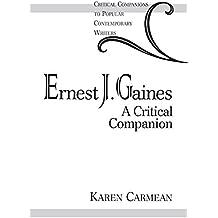 Ernest J. Gaines: A Critical Companion (Critical Companions to Popular Contemporary Writers)