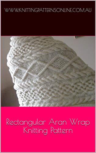 Read Online Rectangular Aran wrap knitting pattern ...