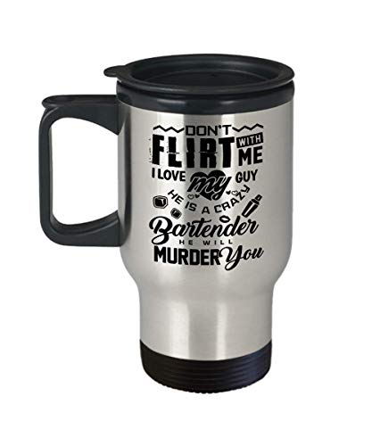 Funny Gift for Bartender - He Is A Crazy Bartender He Will Murder You Restaurant, Bar, Club, Christmas, Barista, Bartender Travel Coffee Mug Tumbler Novelty Gifts by Cool Proud Gift