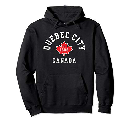 Quebec-City Canada Hoodie Canadian Maple Leaf Sweatshirt (Best Of Quebec City)