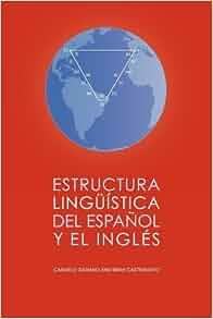 Amazon Com Estructura Linguística Del Español Y El Inglés