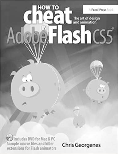 How to Cheat in Adobe Flash CS5: The Art of Design and