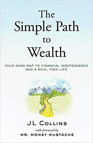 The Simple Path to Wealth: Your road map to financial independence and a rich, free life: Amazon.es: J L Collins, Mr. Money Mustache: Libros en idiomas ...