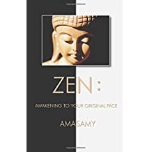 Zen: Awakening To Your Original Face