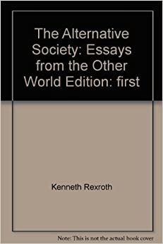 Book The alternative society : essays from the other world.