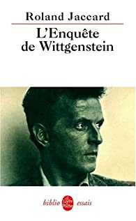 L'enquête de Wittgenstein par Roland Jaccard