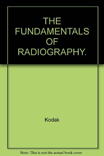 The Fundamentals Of Radiography