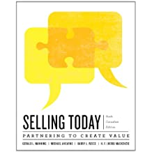 Selling Today: Partnering to Create Value, Sixth Canadian Edition Plus Companion Website with Pearson eText -- Access Card Package (6th Edition)