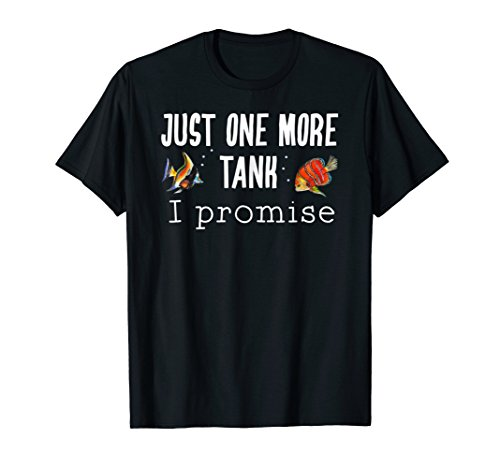 Aquarium Fish Keeping One More Tank Funny T-Shirt (Shrimp Breeders Keepers And)