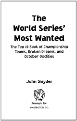 The World Series' Most WantedTM: The Top 10 Book of Championship Teams, Broken Dreams, and October Oddities (Most Wanted™)