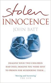Stolen Innocence by John Batt (2005-09-27)