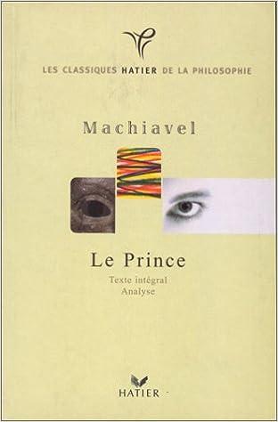 Le Prince (et autres textes): édition intégrale (Philosophie) (French Edition)