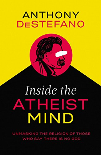 Inside the atheist mind unmasking the religion of those who say inside the atheist mind unmasking the religion of those who say there is no god fandeluxe Image collections