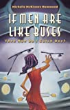 If Men Are Like Buses, Then How Do I Catch One?, Michelle McKinney Hammond, 1576736911