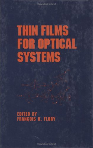 Thin-Films-for-Optical-Systems-Optical-Science-and-Engineering