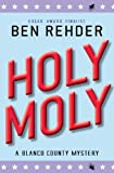 Holy Moly by Ben Rehder front cover