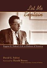Let Me Explain: Eugene G. Fubini's Life in Defense of America