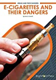E-Cigarettes and Their Dangers