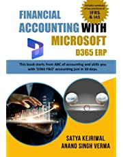Financial Accounting with Microsoft D365 ERP: The book starts from ABC of Accounting and skills you with D365 ERP (F&O) accounting just in 10 days.
