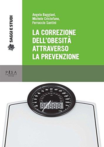 La correzione dell'obesità attraverso la prevenzione (Italian Edition)