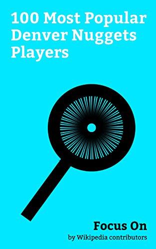 (Focus On: 100 Most Popular Denver Nuggets Players: Allen Iverson, Carmelo Anthony, Nate Robinson, Chris Andersen, JaVale McGee, Kenny Smith, J. R. Smith, Andre Iguodala, Nikola Jokić, Nenê,)