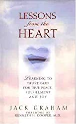 Lessons From The Heart: Learning To Trust God For True Peace, Fulfillment and Joy