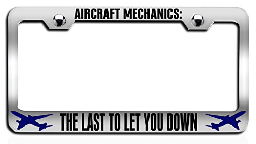 Makoroni - AIRCRAFT MECHANICS THE LAST TO LET YOU DOWN Aviation Ch Steel License Plate Frame, License Tag (Canada Aircraft Replica)