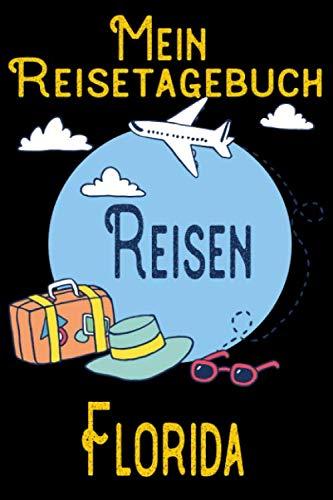Mein Reisetagebuch Florida: DIN A5 Reise Journal / Notizbuch / Reisetagebuch zum selber ausfüllen mit Checklisten, Packliste, Reise Vorbereitung und viel Platz für Urlaubserinnerungen (German Edition) (Orlando-platz)