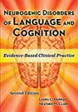 Neurogenic Disorders of Language and Cognition: Evidence-based Clinical Practice