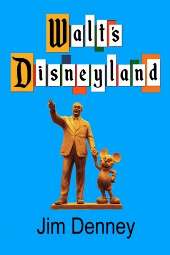 Walt's Disneyland: It's Still There If You Know Where to Look