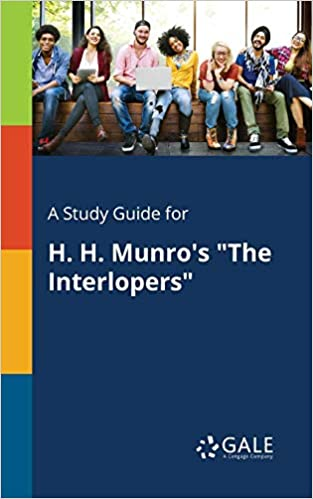 A Study Guide For H H Munro S The Interlopers