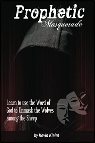 Prophetic Masquerade: Learn to Use the Word of God to Unmask