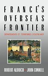 France's Overseas Frontier: Départements et territoires d'outre-mer