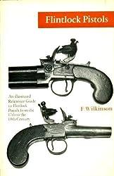 Flintlock Pistols: An Illustrated Reference Guide to Flintlock Pistols from the 17th to the 19th Century