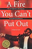 Front cover for the book A Fire You Can't Put Out by Andrew M. Manis