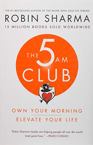The 5 AM Club: Own Your Morning. Elevate Your Life. ()
