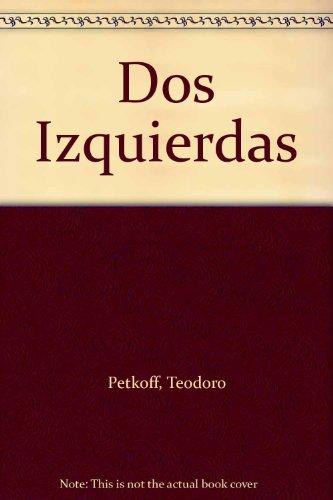 Dos Izquierdas - Teodoro Petkoff