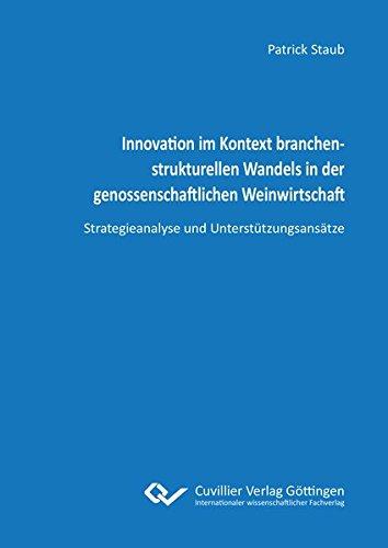 Innovation im Kontext branchenstrukturellen Wandels in der genossenschaftlichen Weinwirtschaft: Strategieanalyse und Unterstützungsansätze