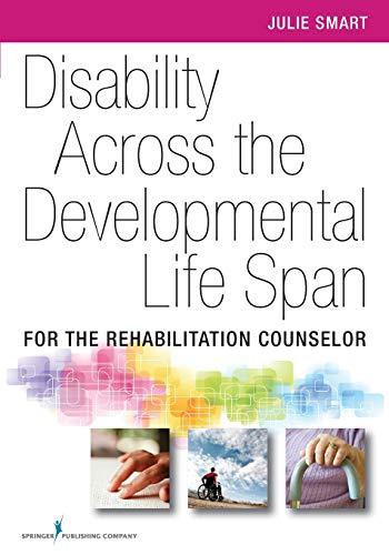 Disability Across the Developmental Life Span: For the Rehabilitation Counselor