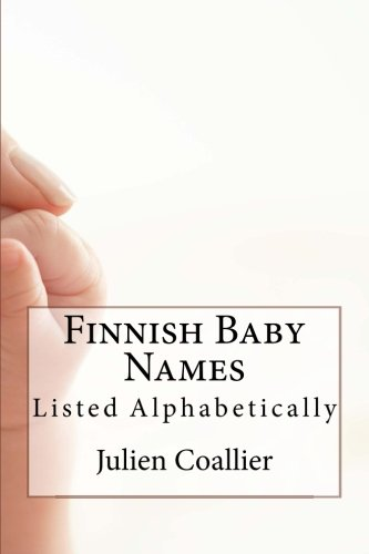 Read Online Finnish Baby Names: Listed Alphabetically pdf epub