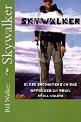 [(Skywalker--Close Encounters on the Appalachian Trail : Close Encounters on the Appalachian Trail)] [By (author) Bill Walker] published on (March, 2011) Paperback