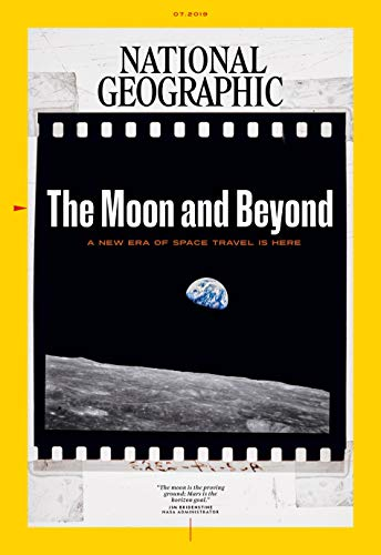 - National Geographic Magazine (July, 2019) The Moon and Beyond