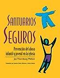 Santuarios seguros: Prevencion del abuso infantil y juvenil en la iglesia (Spanish Edition)