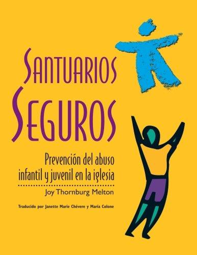 Santuarios seguros: Prevencion del abuso infantil y juvenil en la iglesia (Spanish Edition) by Discipleship Resources
