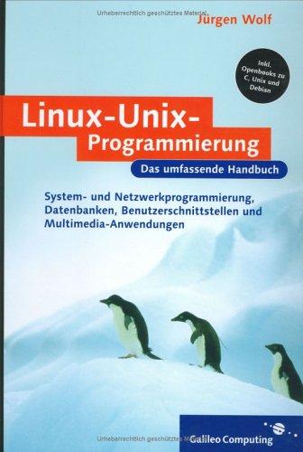 Linux-Unix-Programmierung: Das umfassende Handbuch (Galileo Computing)