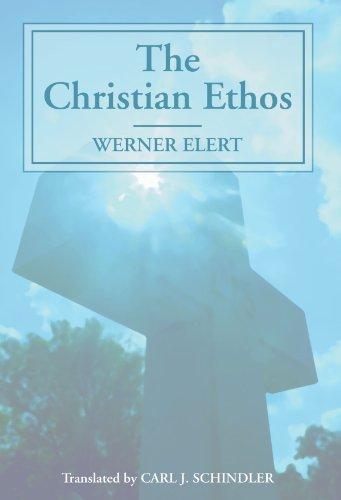 The Christian Ethos: