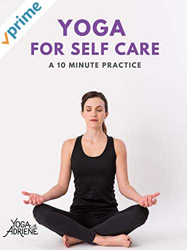 Yoga With Adriene: Yoga For Self Care - 10 Minute Practice