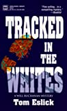 Tracked in the Whites, Tom Eslick, 0373263279